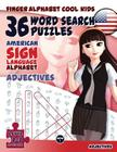 36 Word Search Puzzles with the American Sign Language Alphabet: Cool Kids Volume 01: Adjectives (Fingeralphabet Cool Kids #1) Cover Image