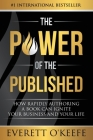 The Power of the Published: How Rapidly Authoring a Book Can Ignite Your Business and Your Life Cover Image