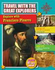 Explore with Francisco Pizarro (Travel with the Great Explorers) Cover Image