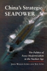 China's Strategic Seapower: The Politics of Force Modernization in the Nuclear Age (Studies in International Security and Arms Control) Cover Image