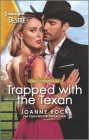 Trapped with the Texan: A Sexy Western Romance Cover Image