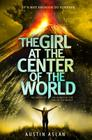 The Girl at the Center of the World (Islands at the End of the World Series) Cover Image