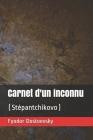 Carnet d'un inconnu: (Stépantchikovo) Cover Image