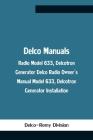 Delco Manuals: Radio Model 633, Delcotron Generator Delco Radio Owner'S Manual Model 633, Delcotron Generator Installation Cover Image