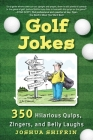 Golf Jokes: 350 Hilarious Quips, Zingers, and Belly Laughs Cover Image