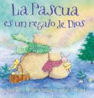 La Pascua es un regalo de Dios / God Gave Us Easter Cover Image