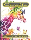 giraffe adult coloring book: (An Adult Coloring Book of 30 Giraffe Designs) Cover Image