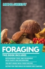 Foraging: This book includes: Recognizing Toxic and Poisonous Wild Plants and Mushrooms + The Best Edible Wild Foods Recipes + E Cover Image