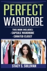 Perfect Wardrobe: Capsule Wardrobe, Curated Closet: Capsule Wardrobe, Curated Closet (Personal Style, Your Guide, Effortless, French) Cover Image