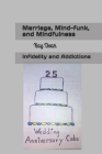 Marriage, Mind-funk, and Mindfulness: Infidelity and Addictions Cover Image