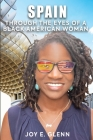 Spain Through the Eyes of a Black American Woman Cover Image