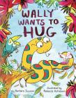Wally Wants to Hug Cover Image