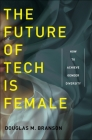 The Future of Tech Is Female: How to Achieve Gender Diversity Cover Image