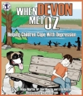 When Devon Met Oz: Helping Children Cope with Depression (Let's Talk Book) Cover Image