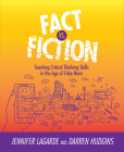 Fact vs. Fiction: Teaching Critical Thinking Skills in the Age of Fake News Cover Image