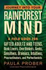 Journey Into Your Rainforest Mind: A Field Guide for Gifted Adults and Teens, Book Lovers, Overthinkers, Geeks, Sensitives, Brainiacs, Intuitives, Pro Cover Image