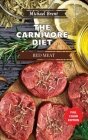 Carnivore Diet Cookbook - Red Meat Recipes: How to Get Lean, Build Muscles and Boost Strength Safely with the Meat Based Diet Cover Image