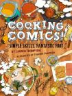 Cooking Comics!: Simple Skills, Fantastic Food Cover Image