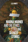 Marina Warner and the Ethics of Telling Silenced Stories Cover Image
