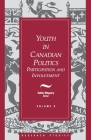 Youth in Canadian Politics: Volume 8 Participation and Involvement Cover Image