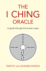 The I Ching Oracle: A Guide Through the Human Maze Cover Image
