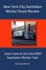 New York City Sanitation Worker Exam Review: Learn how to Ace the DSNY Sanitation Worker Test Cover Image