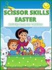 Scissor Skills: Activity Book For Toddlers And Kids Ages 3+ Fun Animals Coloring and Cutting book Cover Image