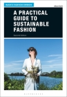 A Practical Guide to Sustainable Fashion (Basics Fashion Design) Cover Image