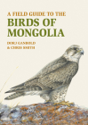 A Field Guide to the Birds of Mongolia Cover Image
