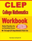 CLEP College Mathematics Workbook 2019-2020: Extra Practice for an Excellent Score + 2 Full Length CLEP College Mathematics Practice Tests Cover Image