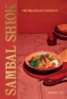 Sambal Shiok: The Malaysian Cookbook Cover Image