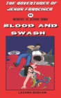 Blood and Swash: The Adventures of Jésus Francisco Cover Image