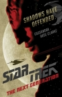 Shadows Have Offended (Star Trek: The Next Generation) Cover Image