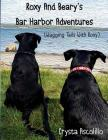 Roxy and Beary's Bar Harbor Adventures: Wagging Tails with Roxy Cover Image