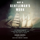 Not a Gentleman's Work: The Untold Story of a Gruesome Murder at Sea and the Long Road to Truth Cover Image
