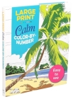 Large Print Calm Color-by-Number (Large Print Puzzle Books) Cover Image
