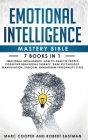 Emotional Intelligence Mastery Bible: 7 Books in 1 - Emotional Intelligence, How to Analyze People, Cognitive Behavioral Therapy, Dark Psychology, Man Cover Image