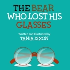 The Bear who lost his glasses Cover Image