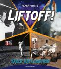 Liftoff!: Space Exploration (Flash Points) Cover Image