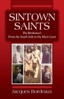Sintown Saints: The Bordeaux's From the South Side to the West Coast Cover Image