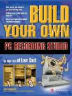Build Your Own PC Recording Studio (Build Your Own...(McGraw)) Cover Image