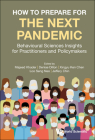 How to Prepare for the Next Pandemic: Behavioural Sciences Insights for Practitioners and Policymakers Cover Image