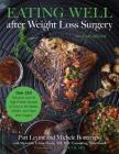 Eating Well after Weight Loss Surgery: Over 150 Delicious Low-Fat High-Protein Recipes to Enjoy in the Weeks, Months, and Years after Surgery Cover Image