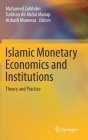 Islamic Monetary Economics and Institutions: Theory and Practice Cover Image