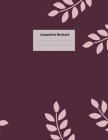 Composition Notebook: Wide Ruled Lined Paper: Large Size 8.5x11 Inches, 110 pages. Notebook Journal: Purple Pink Leafs Workbook for Preschoo Cover Image