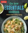 The New Essentials Cookbook: A Modern Guide to Better Cooking Cover Image