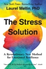 The Stress Solution: A Revolutionary New Method for Emotional Resilience Cover Image