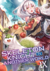 Skeleton Knight in Another World (Light Novel) Vol. 9 Cover Image