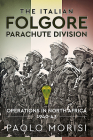 The Italian Folgore Parachute Division: Operations in North Africa 1940-43 Cover Image