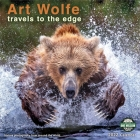 Art Wolfe 2022 Wall Calendar: Travels to the Edge - Nature Photography from Around the World Cover Image
